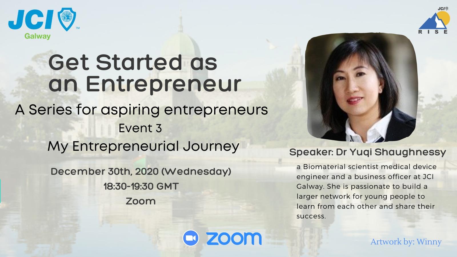 Get Started as an Entrepreneur Series - 3 - My Entrepreneurial Journey